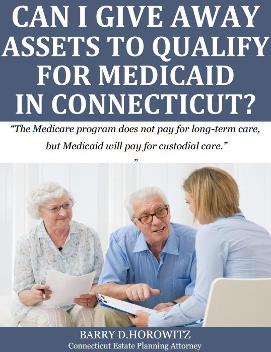 Can I Give Assets to Qualify for Medicaid in Connecticut