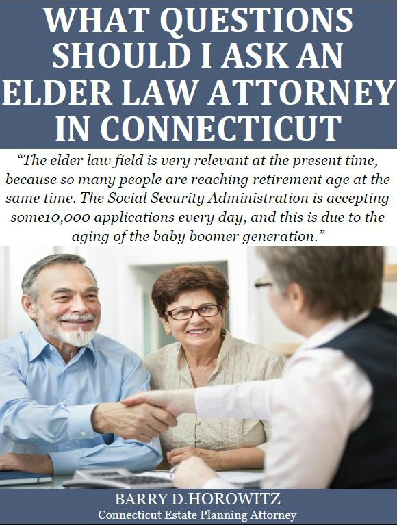 What Questions Should I Ask an Elder Law Attorney in Connecticut